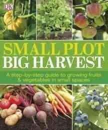 Small Plot, Big Harvest (Paperback)