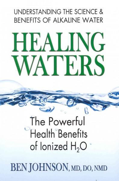 Healing Waters: The Powerful Health Benefits of Ionized H2O (Paperback)