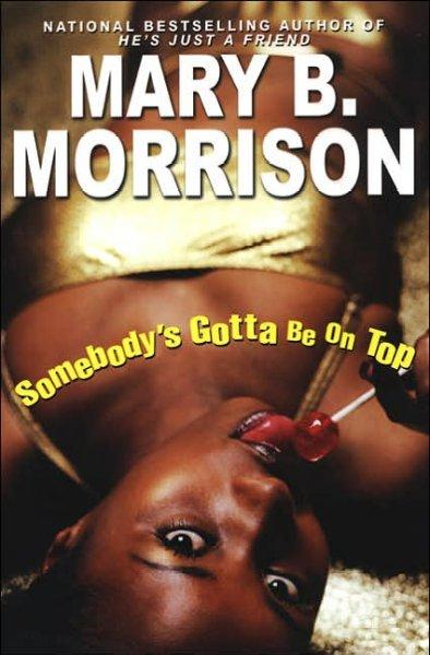 Somebody's Gotta Be On Top (Paperback)