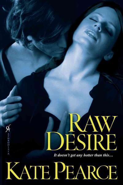 Raw Desire (Paperback)