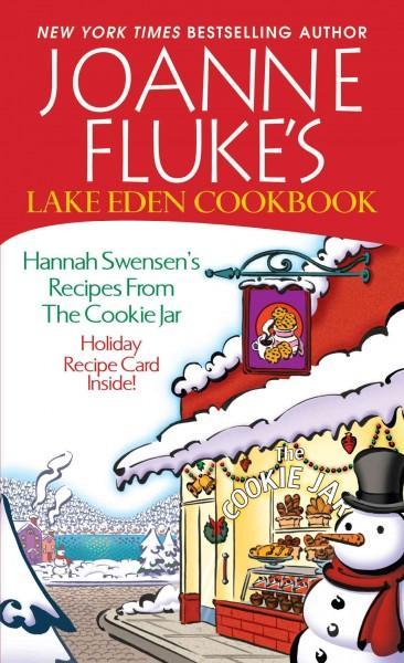 Joanne Fluke's Lake Eden Cookbook: Hannah Swensen's Recipes from the Cookie Jar (Paperback)