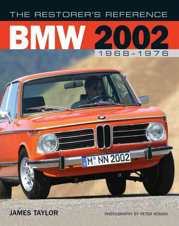 The Restorer's Reference BMW 2002: 1968-1976 (Hardcover)