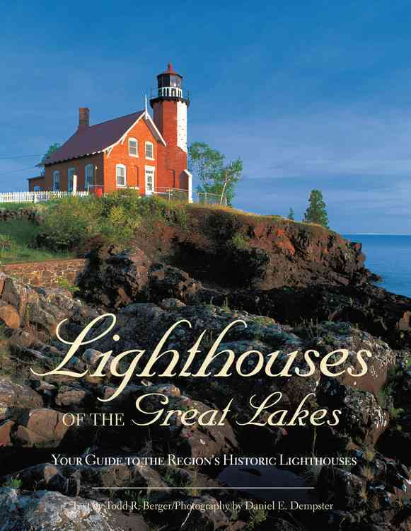 Lighthouses of the Great Lakes: Your Guide to the Region's Historic Lighthouses (Paperback)