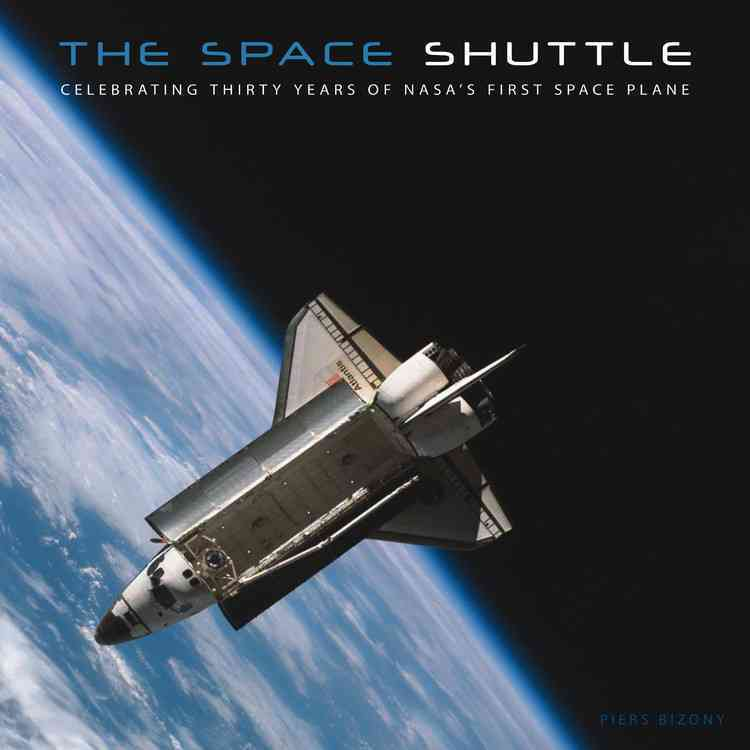 The Space Shuttle: Celebrating Thirty Years of NASA's First Space Plane (Hardcover)