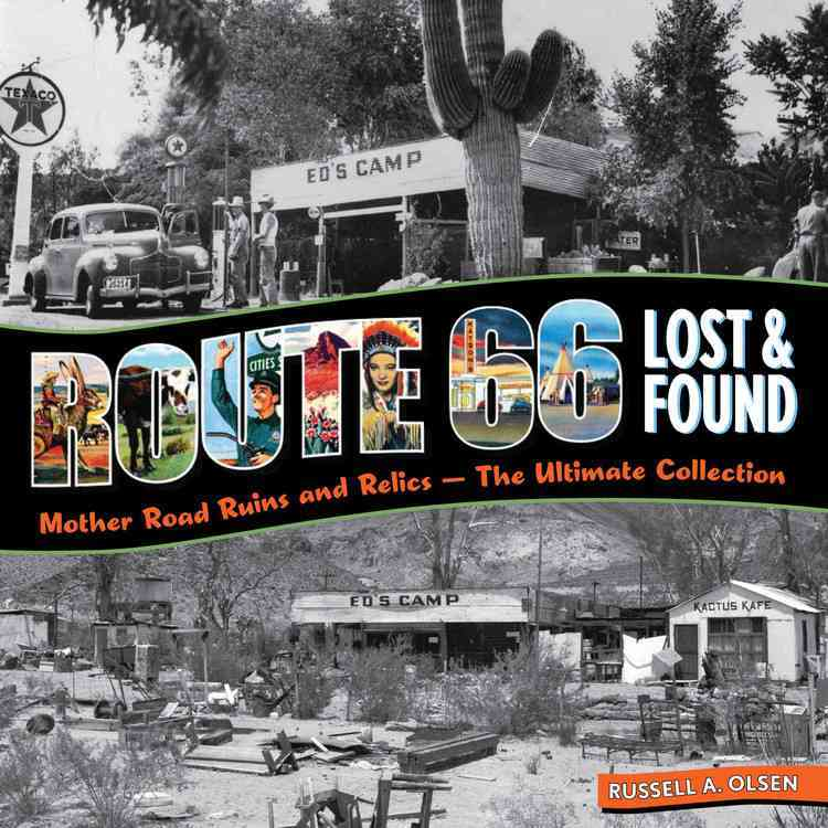 Route 66 Lost & Found: Mother Road Ruins and Relics: the Ultimate Collection (Paperback)