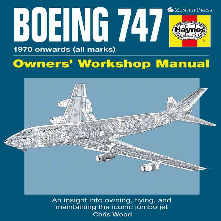 Boeing 747 Owners' Workshop Manual: 1970 Onwards (All Marks): An Insight to Owning, Flying, and Maintaining the I... (Hardcover)
