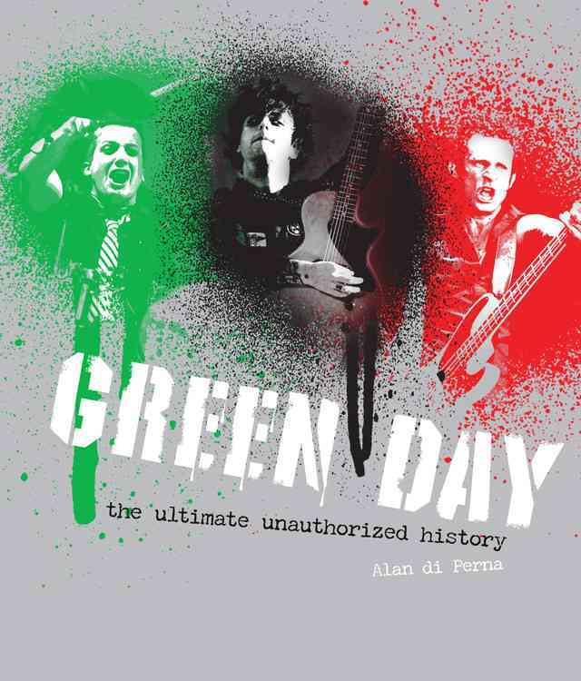 Green Day: The Ultimate Unauthorized History (Hardcover)