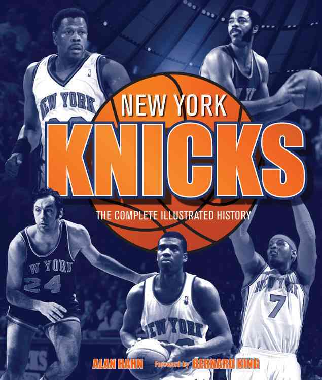 New York Knicks: The Complete Illustrated History (Hardcover)
