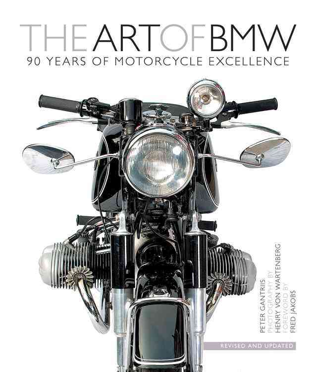 The Art of BMW: 90 Years of Motorcycle Excellence (Hardcover)