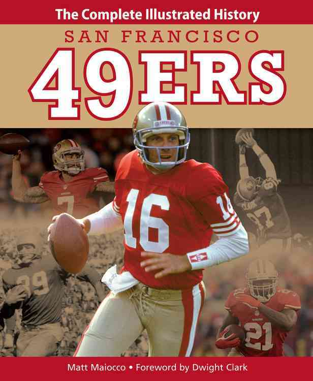 San Francisco 49ers: The Complete Illustrated History (Hardcover)