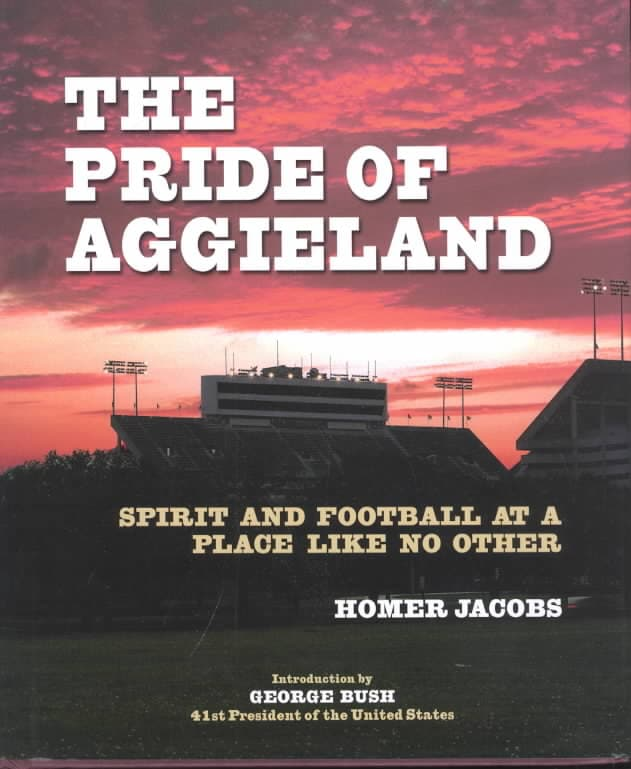 The Pride of Aggieland: Spirit and Football at a Place Like No Other (Hardcover)