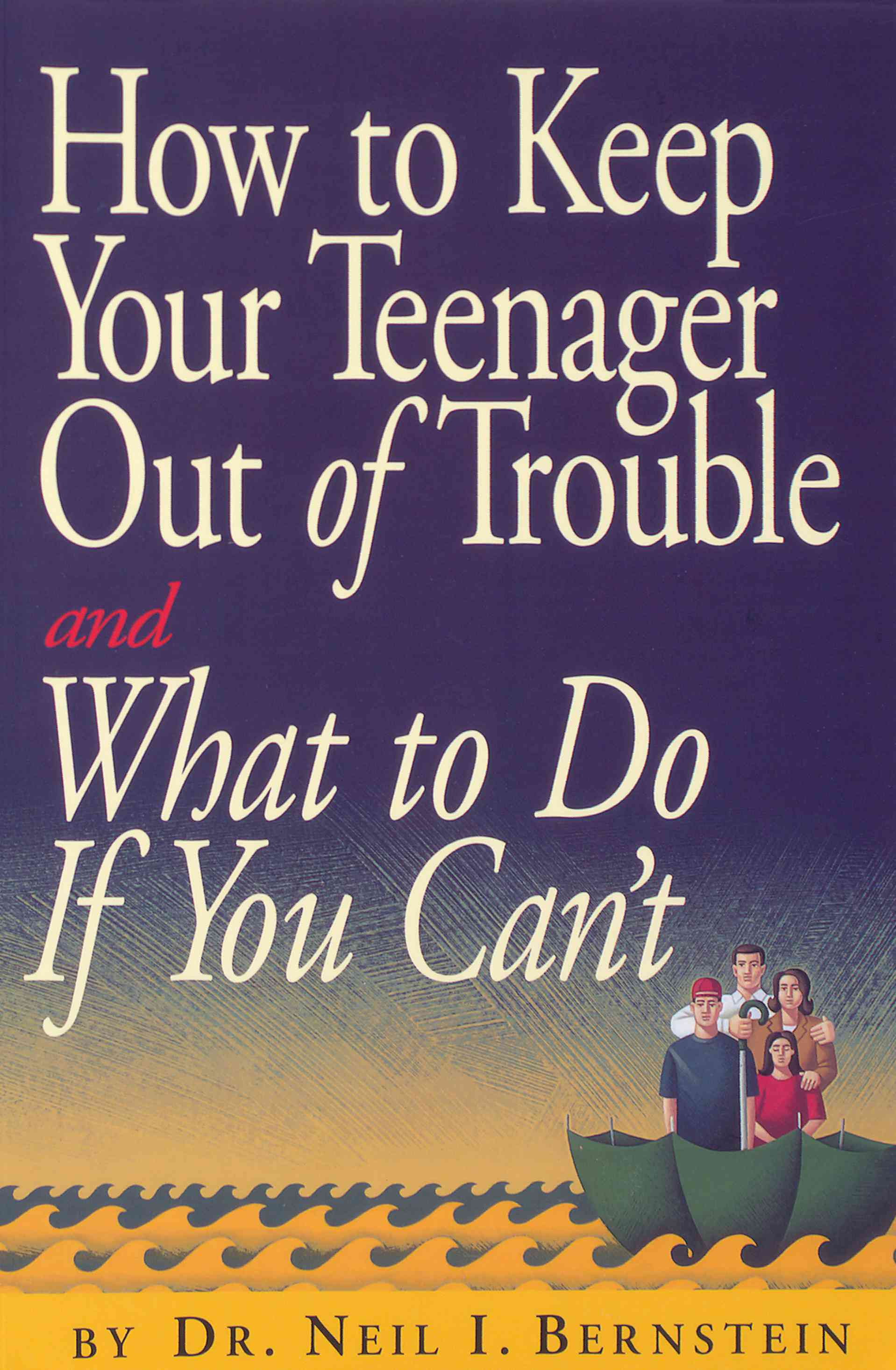 How to Keep Your Teenager Out of Trouble and What to Do If You Can't (Paperback)