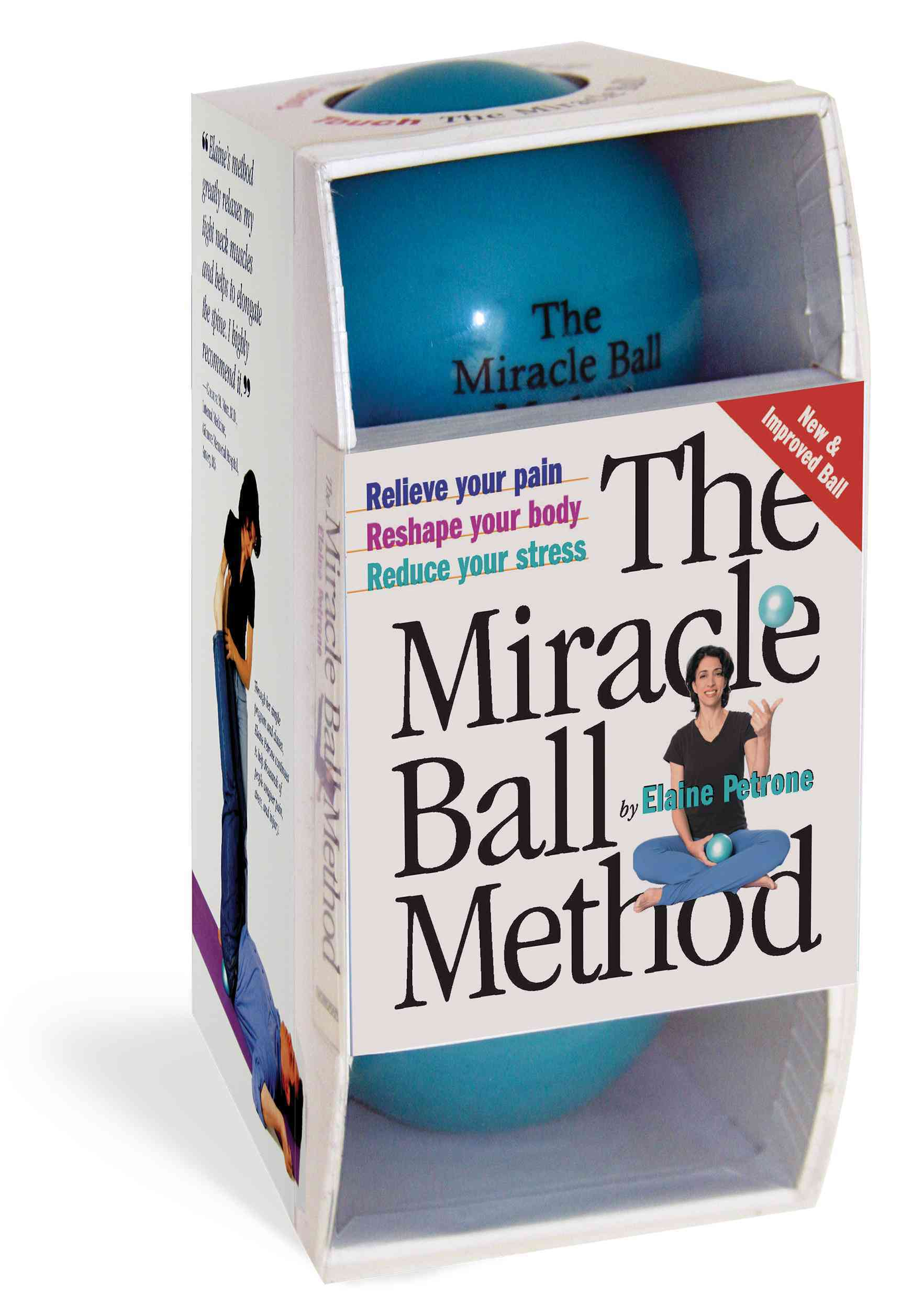 The Miracle Ball Method: Relieve Your Pain, Reshape Your Body, Reduce Your Stress (Paperback)