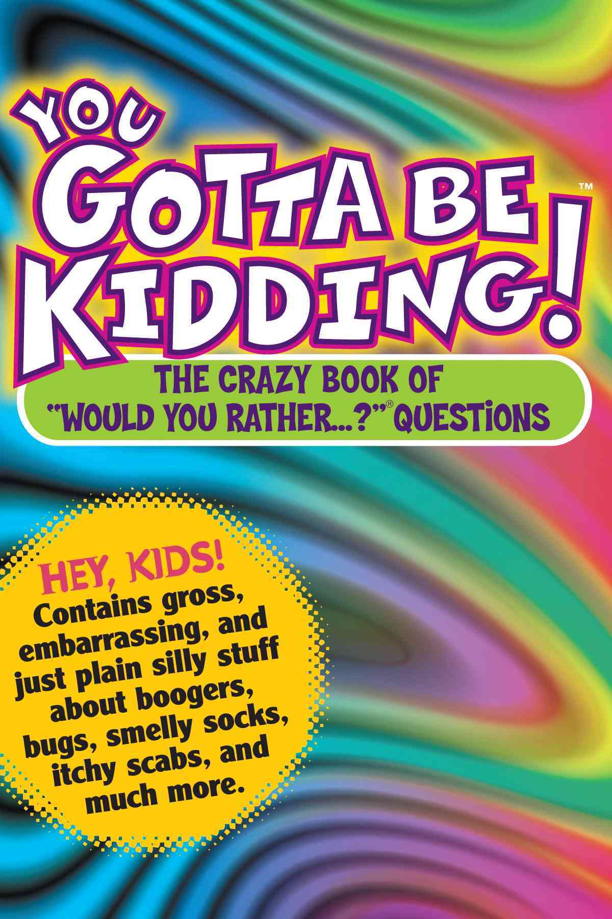 You Gotta Be Kidding! (Paperback)