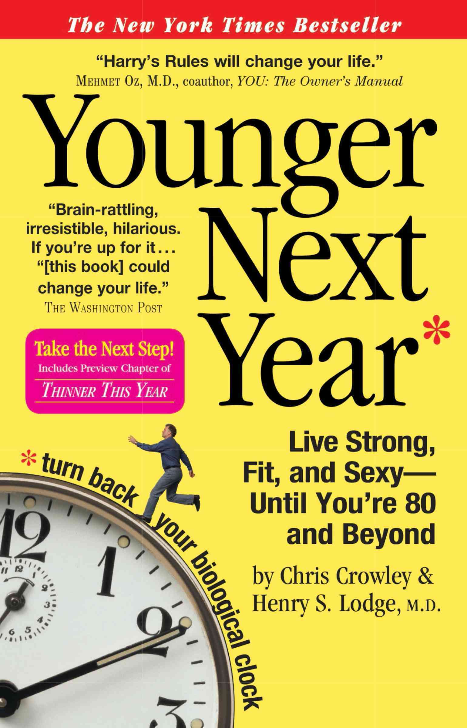 Younger Next Year: Live Strong, Fit, and Sexy--until You're 80 and Beyond (Paperback)