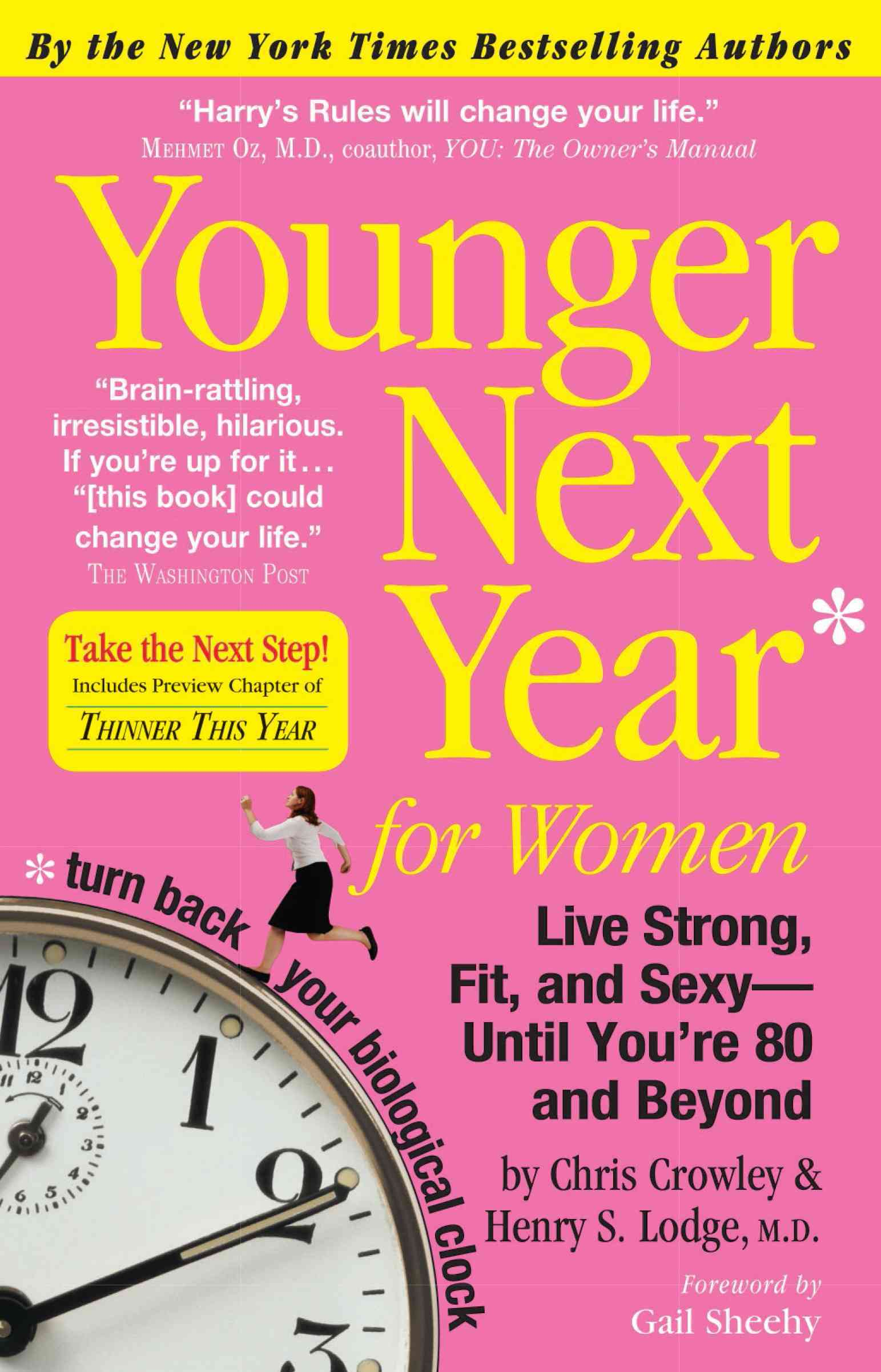Younger Next Year for Women: Live Strong, Fit, and Sexy-until You're 80 and Beyond (Paperback)
