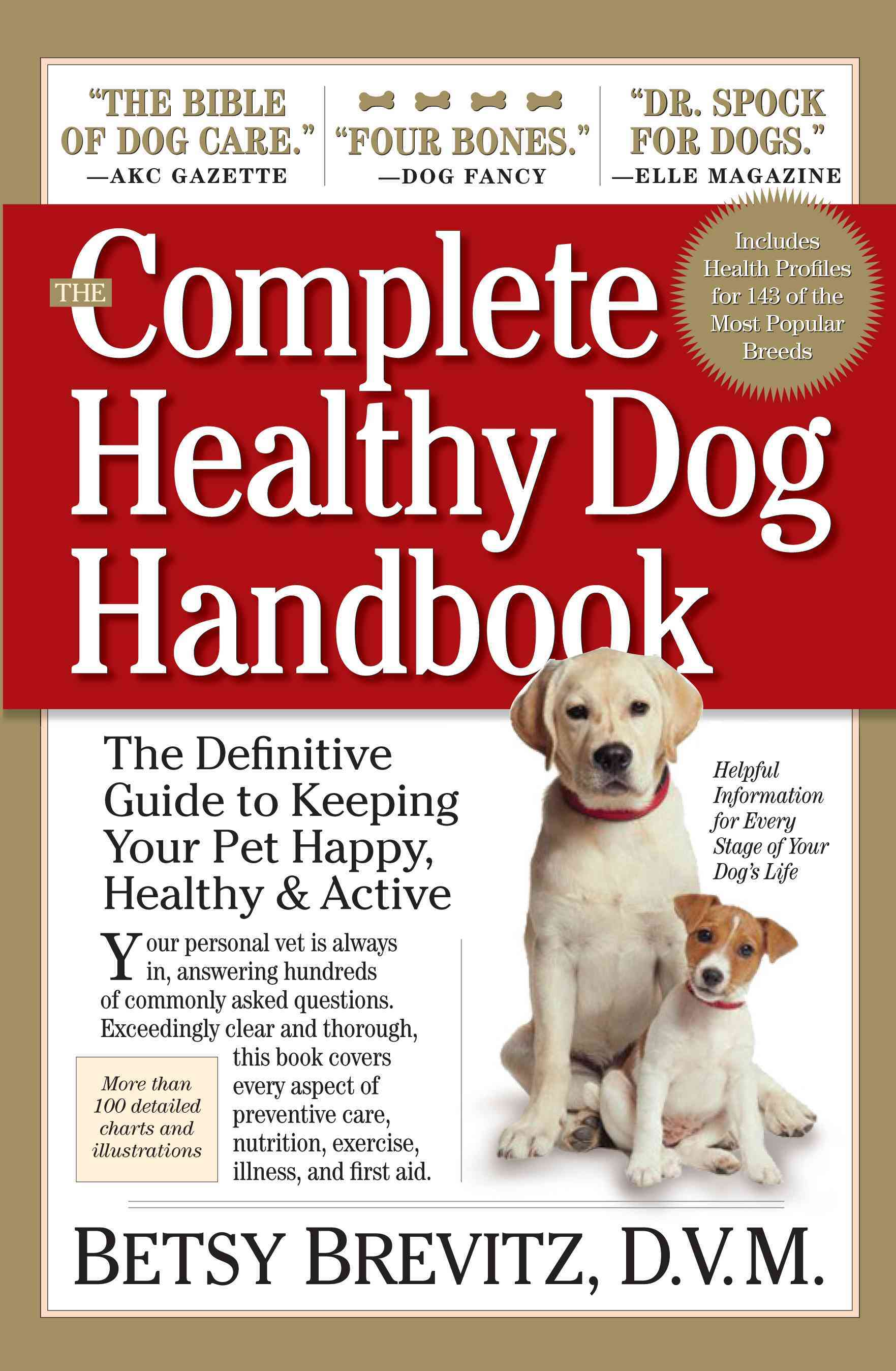 The Complete Healthy Dog Handbook: The Definitive Guide to Keeping Your Pet Happy, Healthy & Active (Paperback)