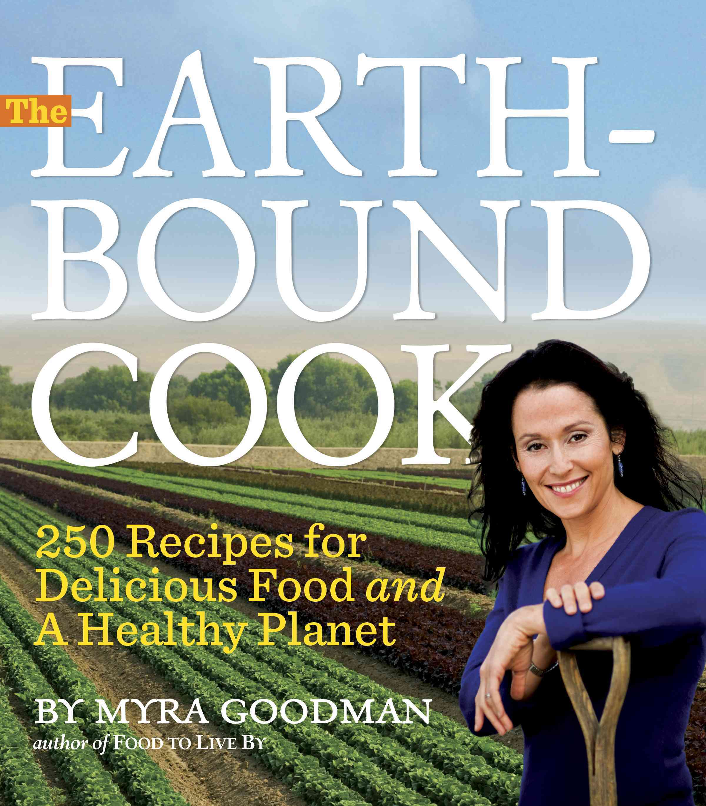 The Earthbound Cook: 250 Recipes for Delicious Food and a Healthy Planet (Paperback)