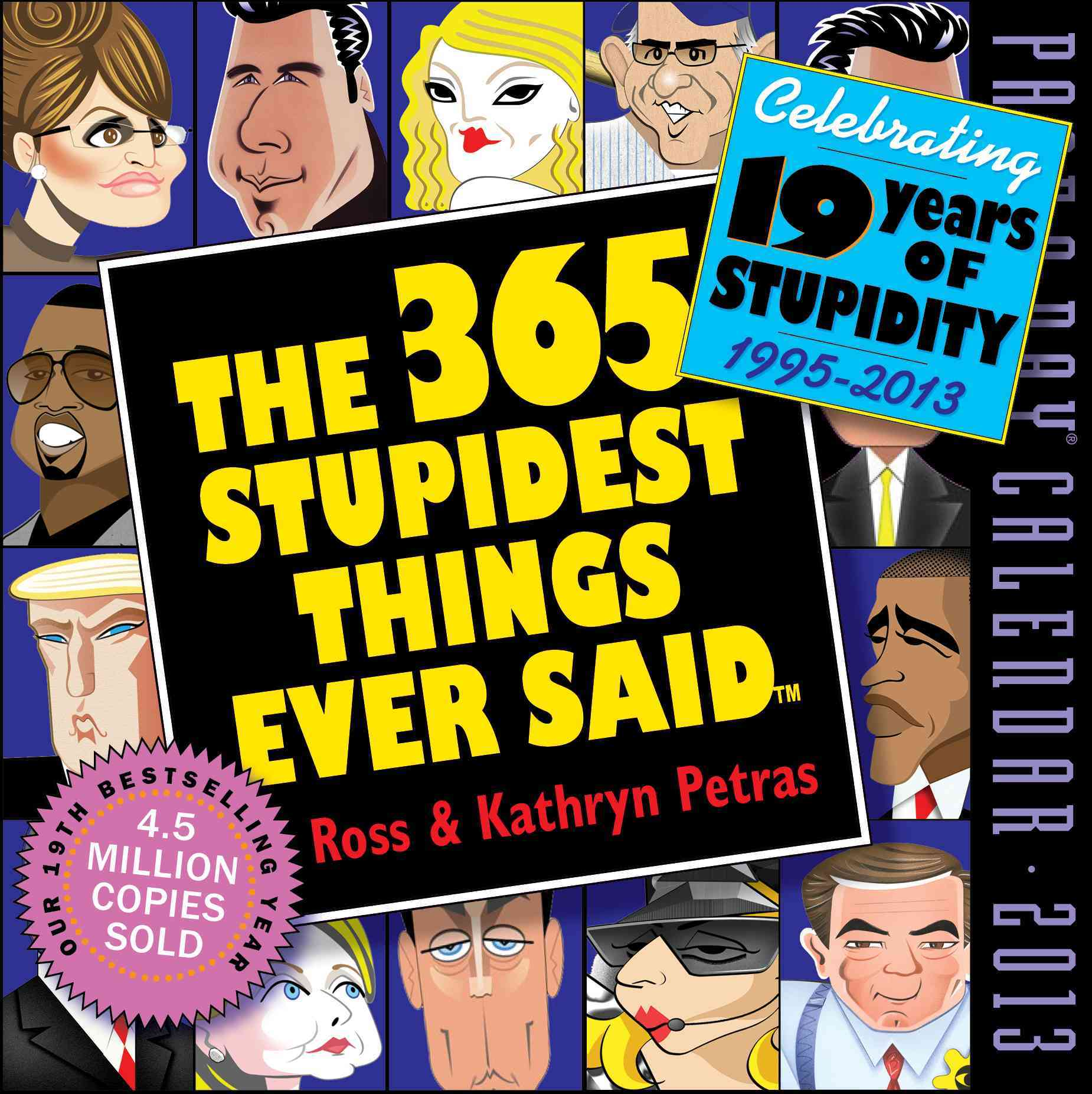 The 365 Stupidest Things Ever Said 2013 Calendar