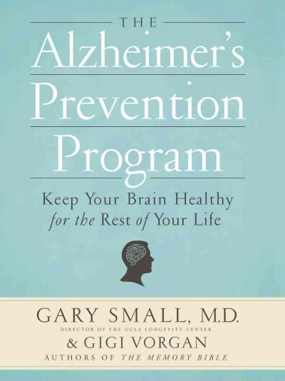 The Alzheimer's Prevention Program: Keep Your Brain Healthy for the Rest of Your Life (Hardcover)