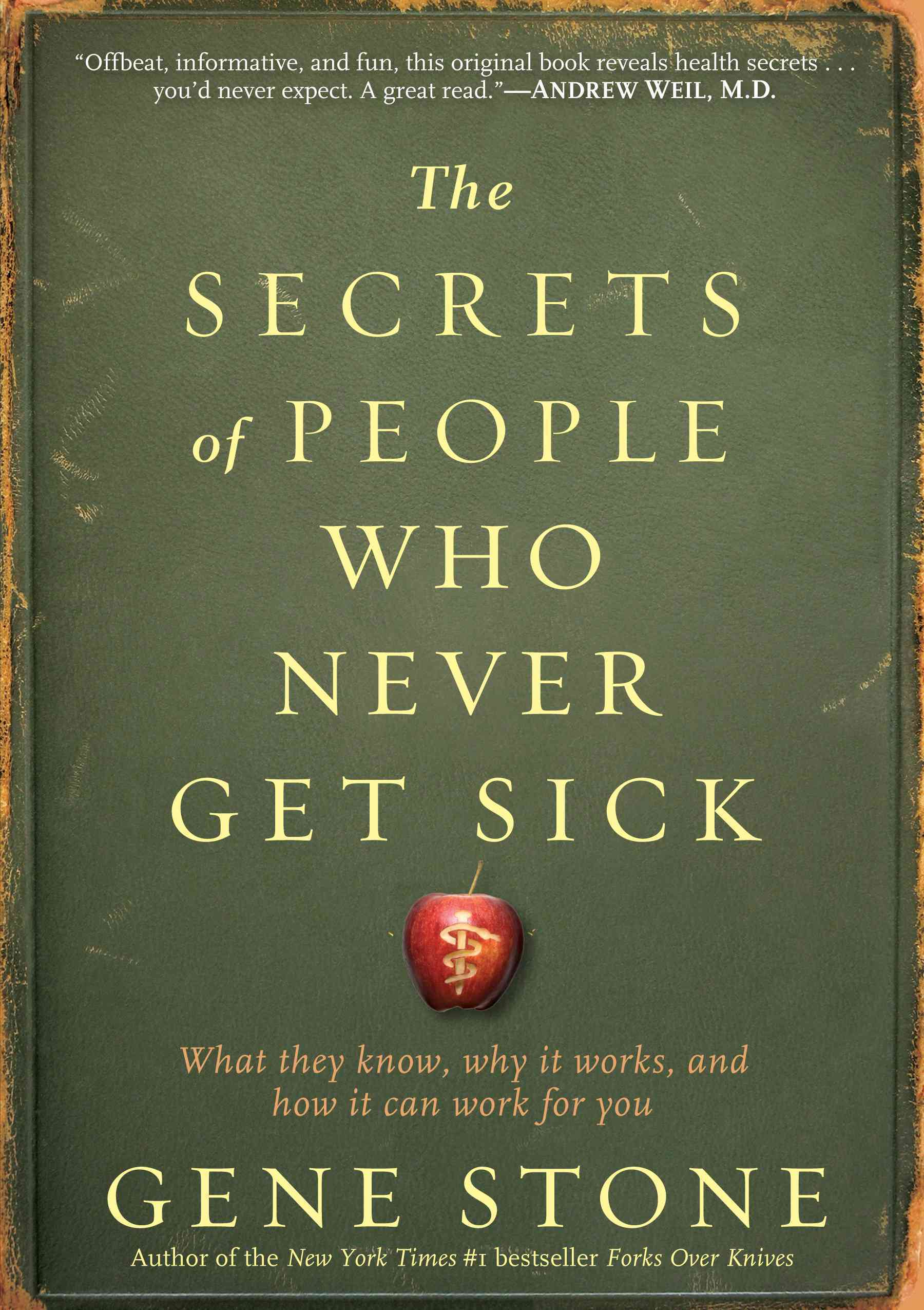 The Secrets of People Who Never Get Sick: What They Know, Why It Works, and How It Can Work for You (Paperback)