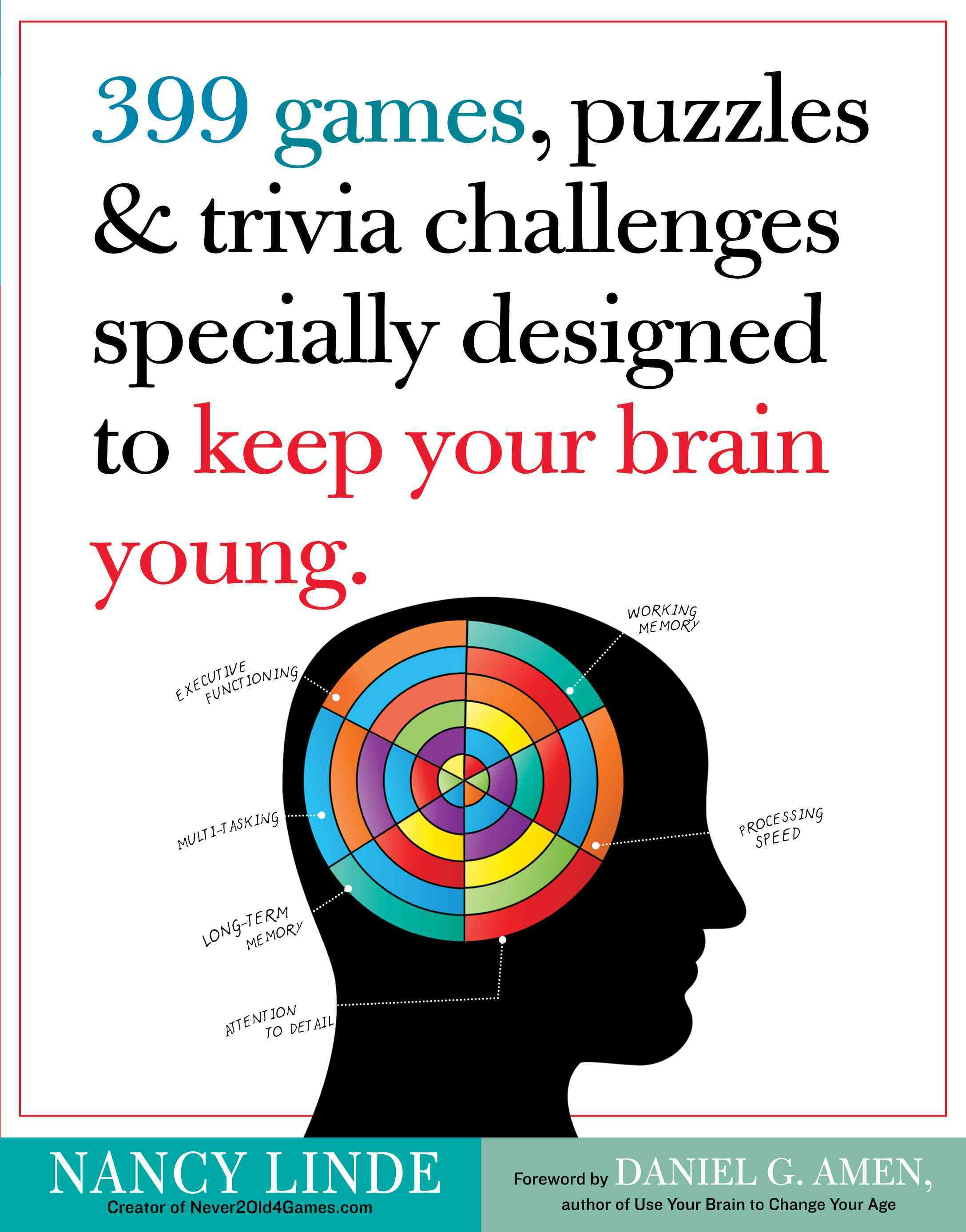 399 games, puzzles & trivia challenges specially designed to keep your brain young (Paperback)