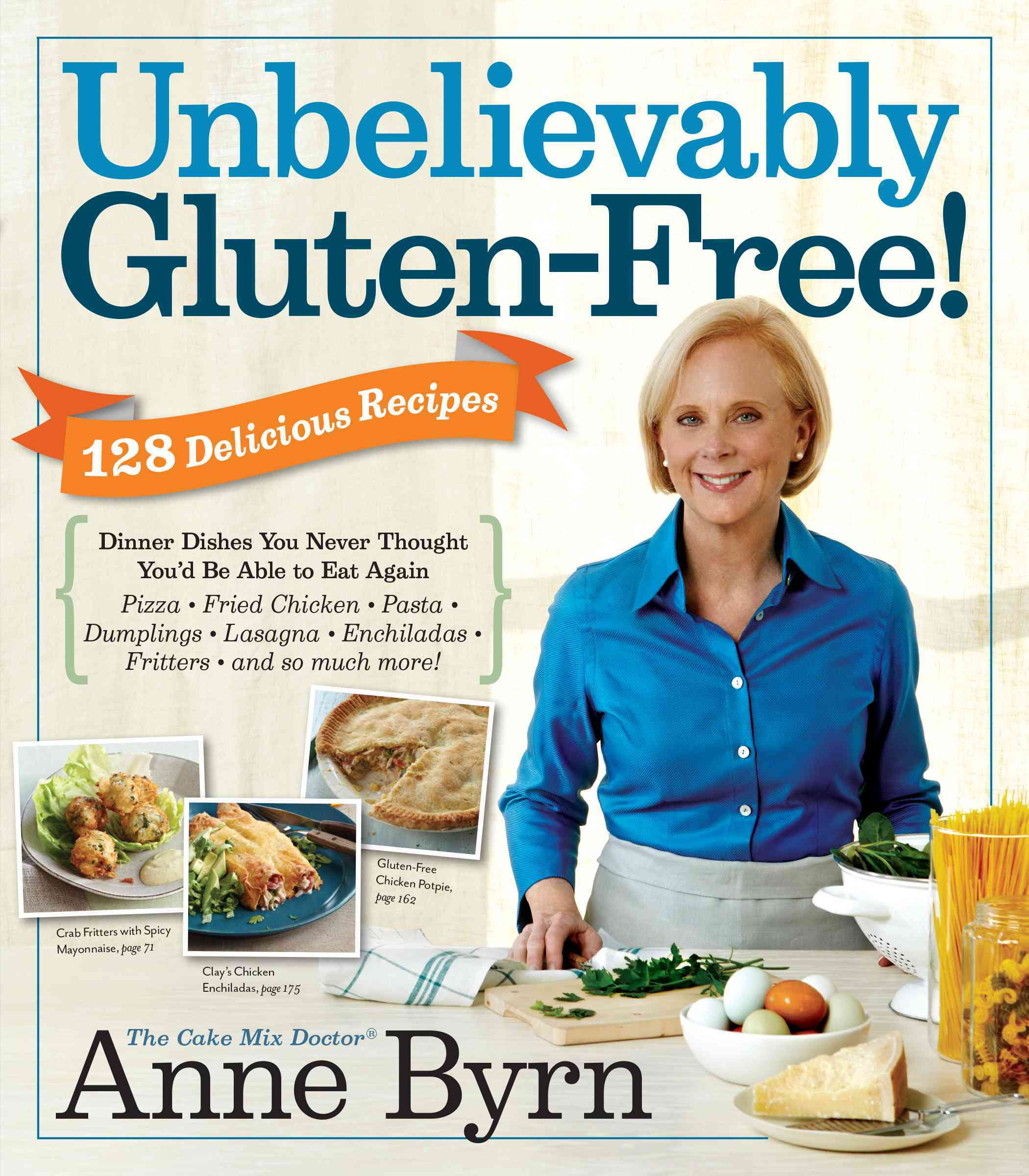 Unbelievably Gluten-Free!: Dinner Dishes You Never Thought You'd Be Able to Eat Again (Paperback)
