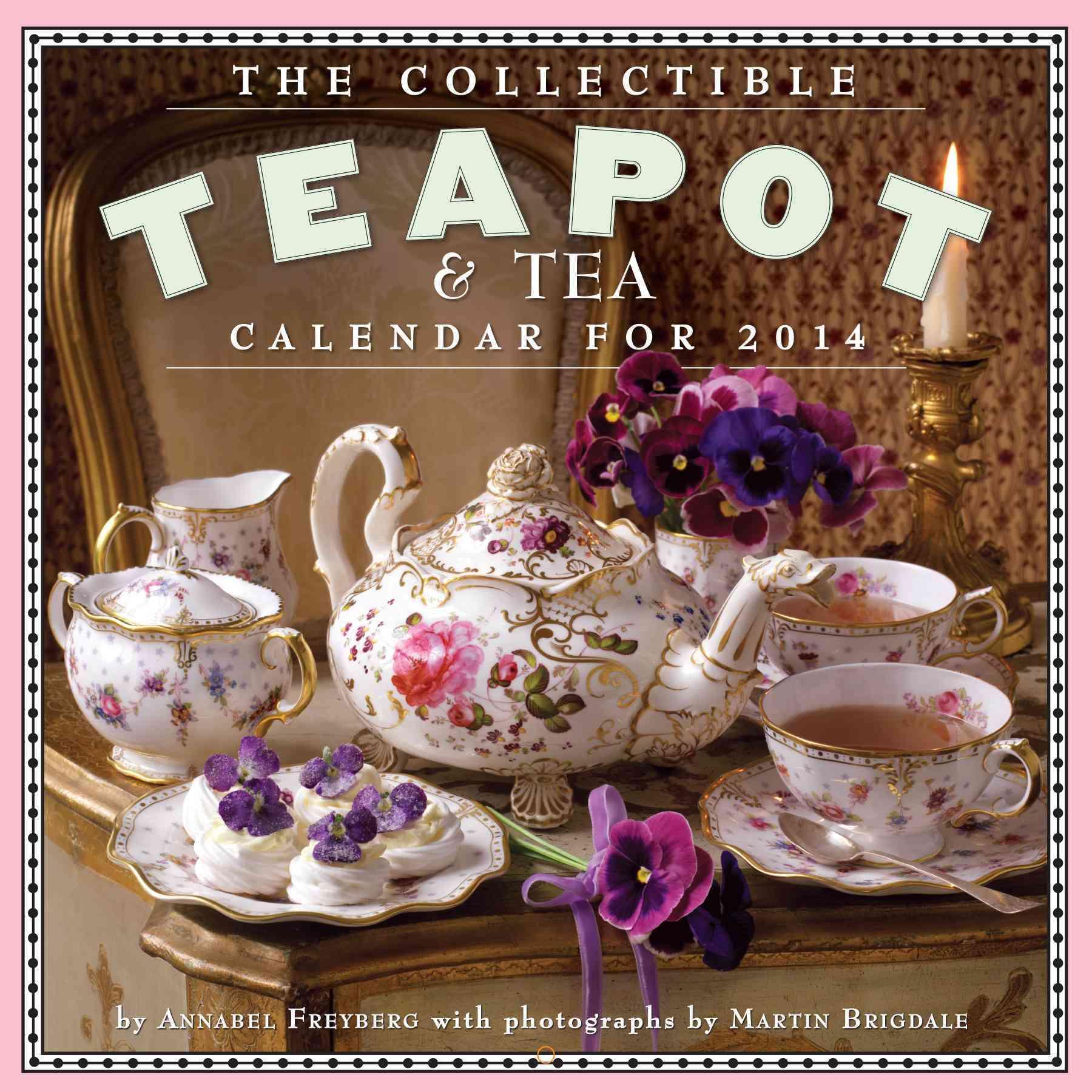 The Collectible Teapot & Tea 2014 Calendar (Calendar)