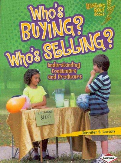 Who's Buying? Who's Selling?: Understanding Consumers and Producers (Paperback)