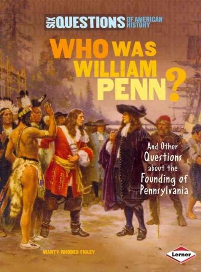 Who Was William Penn?: And Other Questions About the Founding of Pennsylvania (Paperback)