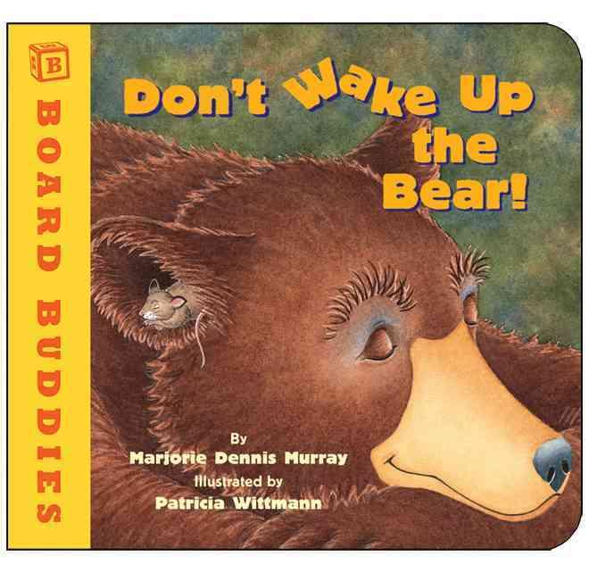 Don't Wake Up the Bear! (Board book)