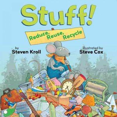 Stuff!: Reduce, Reuse Recycle (Paperback)