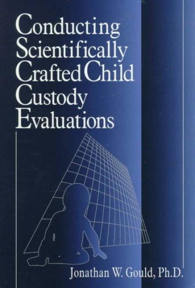 Conducting Scientifically Crafted Child Custody Evalutations (Paperback)