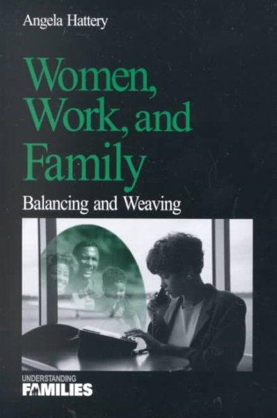 Women, Work, and Family: Balancing and Weaving (Paperback)
