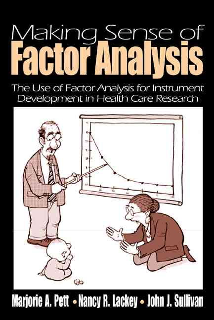 Making Sense of Factor Analysis: The Use of Factor Analysis for Instrument Development in Health Care Research (Paperback)