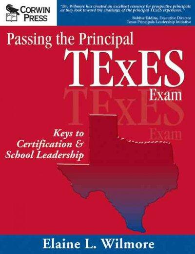 Passing the Principal Texes Exam: Keys to Certification & School Leadership (Paperback)