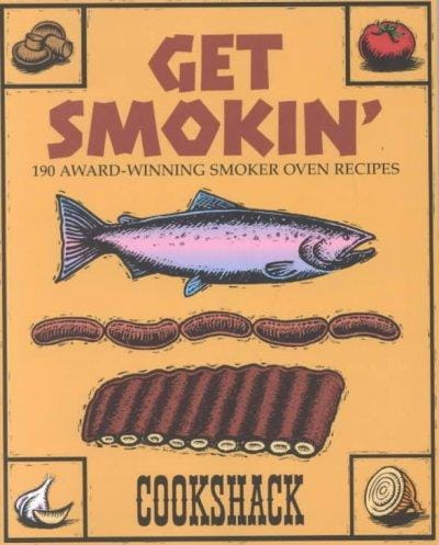 Get Smokin': 190 Award-winning Smoker Oven Recipes (Paperback) - Thumbnail 0
