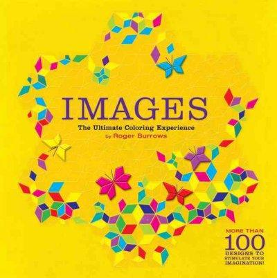 Images: The Ultimate Coloring Experience (Paperback)