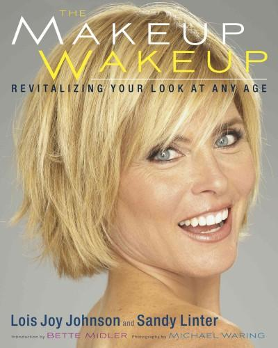 The Makeup Wakeup: Revitalizing Your Look at Any Age (Paperback)