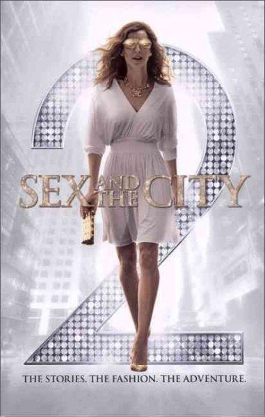 Sex and the City II: The Fashion. The Friendship. The Adventure (Paperback)
