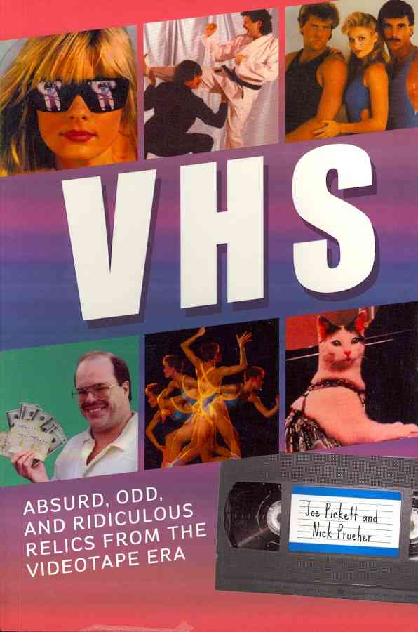 VHS: Absurd, Odd, and Ridiculous Relics from the Videotape Era (Paperback)
