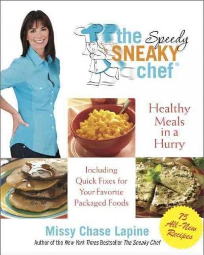 The Speedy Sneaky Chef: Quick, Healthy Fixes for Your Family's Favorite Packaged Foods (Paperback)