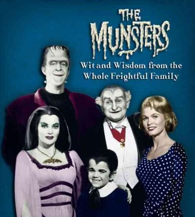 The Munsters: Wit and Wisdom from the Whole Frightful Family (Hardcover)