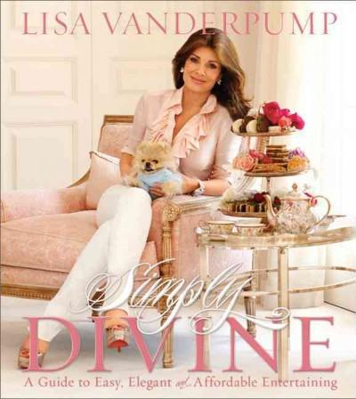 Simply Divine: A Guide to Easy, Elegant and Affordable Entertaining (Hardcover) - Thumbnail 0