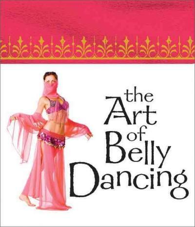 The Art of Belly Dancing: Mega Mini Kit (Paperback)