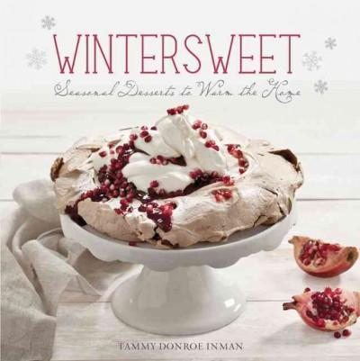 Wintersweet: Seasonal Desserts to Warm the Home (Hardcover)