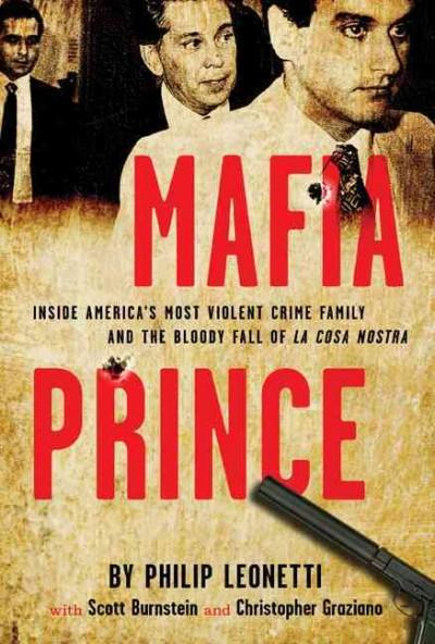 Mafia Prince: Inside America's Most Violent Mafia Family and the Bloody Fall of La Cosa Nostra (Hardcover)