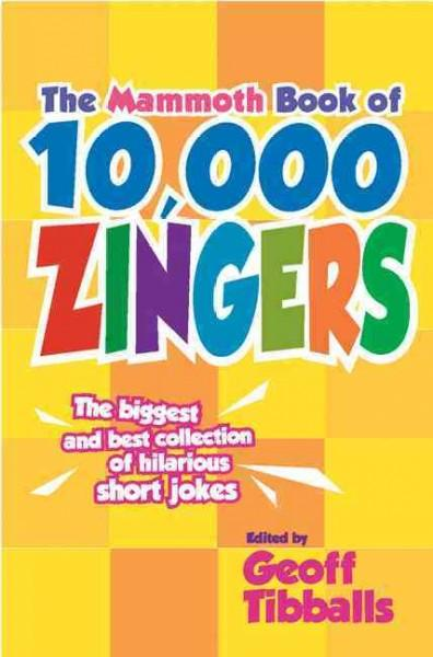 The Mammoth Book of 10,000 Zingers (Paperback)