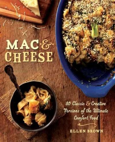 Mac & Cheese: 80 Classic & Creative Versions of the Ultimate Comfort Food (Paperback)