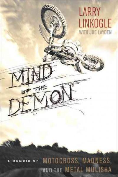 Mind of the Demon: A Memoir of Motocross, Madness, and the Metal Mulisha (Paperback)